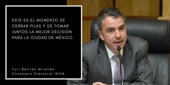 Yuri Beltrán MirandaConsejero Electoral IECM